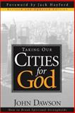 Taking Our Cities for God, John Dawson, 0884197646