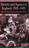 Identity and Agency in English Society, 1500-1800, , 1403917647
