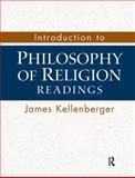 Introduction to Philosophy of Religion : Readings, Kellenberger, James, 0131517643