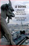 Le Gothic : Influences and Appropriations in Europe and America, Horner, Avril, 0230517641