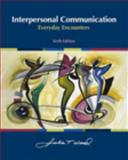 Interpersonal Communication : Everyday Encounters, Wood, Julia T., 0495567647