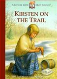 Kirsten on the Trail, Janet Beeler Shaw, 1562477641