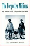 Forgotten Millions : The Modern Jewish Exodus from Arab Lands, Shulewitz, Malka Hillel and Shulewitz, Malka H., 0826447643