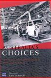 Australia's Choices : Options for a Prosperous and Fair Society, University of New South Wales Press Staff, 086840764X
