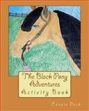 The Black Pony Adventures Activity Book, Connie Peck, 149354764X