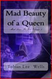 Mad Beauty of a Queen, Tobias Wells, 1497507642