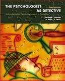 The Psychologist as Detective : An Introduction to Conducting Research in Psychology, Smith, Randolph A. and Davis, Stephen F., 0131117645