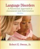 Language Disorders : A Functional Approach to Assessment and Intervention, Owens, Robert E., 0205607640