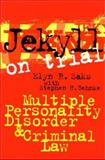 Jekyll on Trial : Multiple Personality Disorder and Criminal Law, Saks, Elyn R. and Behnke, Stephen H., 0814797644