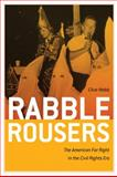 Rabble Rousers : The American Far Right in the Civil Rights Era, Webb, Clive, 0820327646