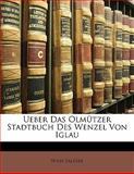 Ueber das Olmützer Stadtbuch des Wenzel Von Iglau, Wilh Saliger, 1141847647