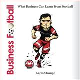 Business Football (Full Colour Version), Karin Stumpf, 1499197640