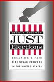 Just Elections : Creating a Fair Electoral Process in the United States, Thompson, Dennis F. and Farber, Daniel A., 0226797643