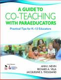 A Guide to Co-Teaching with Paraeducators : Practical Tips for K-12 Educators, Thousand, Jacqueline Sue and Villa, Richard A., 1412957648