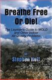 Breathe Free or Die, Stephen Huff, 1413707645