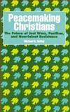 Peacemaking Christians, Michael K. Duffey, 1556127642