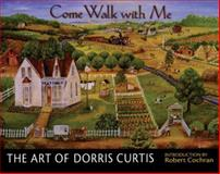 Come Walk with Me : The Art of Dorris Curtis, Curtis, Dorris, 1557287643