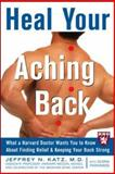 Heal Your Aching Back, Jeffrey N. Katz and Gloria Parkinson, 0071467653