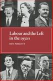 Labour and the Left in The 1930s, Pimlott, Ben, 0521087651