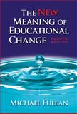 The New Meaning of Educational Change, Michael Fullan, 0807747653