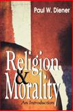 Religion and Morality : An Introduction, Diener, Paul W., 0664257658