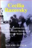 Cecilia Razovsky and the American Jewish Women's Rescue Operations in the Second World War, Zucker, Bat-Ami, 0853037655