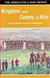 Kingdom and Colony at War, John P. Laband and Paul Thompson, 086980765X