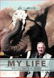 My Life with Lions, Tigers, Bears, Elephants, Joe T. Frisco, 1469127652