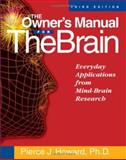 The Owner's Manual for the Brain, Pierce J. Howard, 1885167652