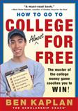 How to Go to College Almost for Free, Ben Kaplan, 0060937653