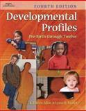 Developmental Profiles : Pre-Birth Through Twelve, Allen, K Eileen and Marotz, Lynn R., 0766837653
