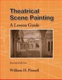 Theatrical Scene Painting : A Lesson Guide, Pinnell, William H., 0809327651
