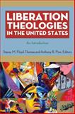 Liberation Theologies in the United States : An Introduction, , 0814727654