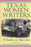 Texas Women Writers : A Tradition of Their Own, Grider, Sylvia Ann and Rodenberger, Lou Halsell, 0890967652