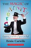 The Magic of Creativity, Ernie Carwile, 0979617650