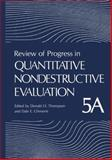 Review of Progress in Quantitative Nondestructive Evaluation : Volume 5A, , 1461577659