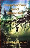 Heartaches and Miracles, Greta Burroughs, 1466217650