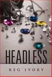 Headless, Reg Ivory, 147598765X