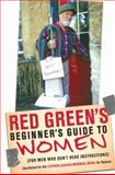 Red Green's Beginner's Guide to Women, Steve Smith and Red Green, 0385677650