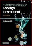 The International Law on Foreign Investment, Sornarajah, M., 0521747651