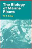 The Biology of Marine Plants, Dring, Matthew H. and Dring, M. J., 0521427657