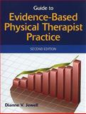 Guide to Evidence-Based Physical Therapist Practice, Jewell, Dianne V., 076377765X
