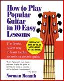 How to Play Popular Guitar in 10 Easy Lessons, Monath, Norman, 0809237652