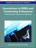 Innovations in SMEs and Conducting E-Business : Technologies, Trends and Solutions, Maria Manuela Cruz-Cunha, 1609607651