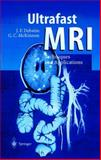 Ultrafast MRI : Techniques and Applications, Debatin, Jorg F. and McKinnon, Graeme C., 3540627650