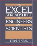 The Excel Spreadsheet for Engineers and Scientists, Kral, Irvin H., 0132967650