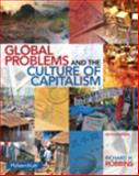 Global Problems and the Culture of Capitalism, Robbins, Richard H., 0205917658