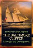 The Baltimore Clipper, Howard I. Chapelle, 0486257657