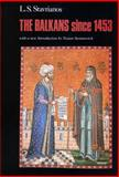 The Balkans since 1453, Stavrianos, L. S., 0814797652