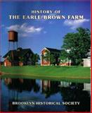 History of the Earle Brown Farm, Hallberg, Jane and Howe, Leone, 0981707653